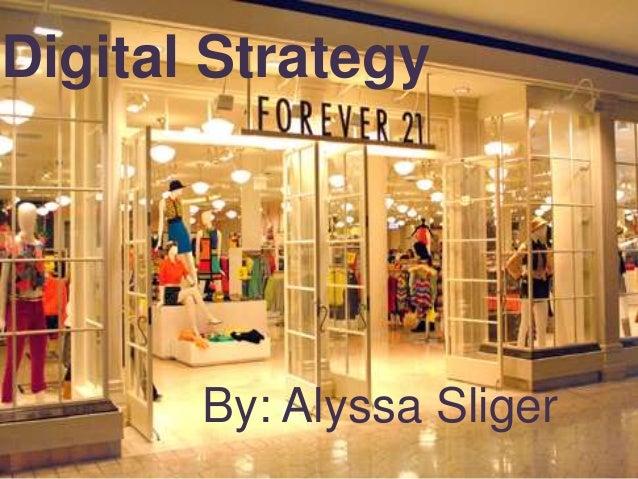 Digital Strategy       By: Alyssa Sliger