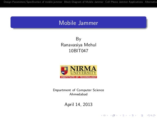 Design Parameters/Specification of mobile jammer Block Diagram of Mobile Jammer Cell Phone Jammer Applications AlternativeM...