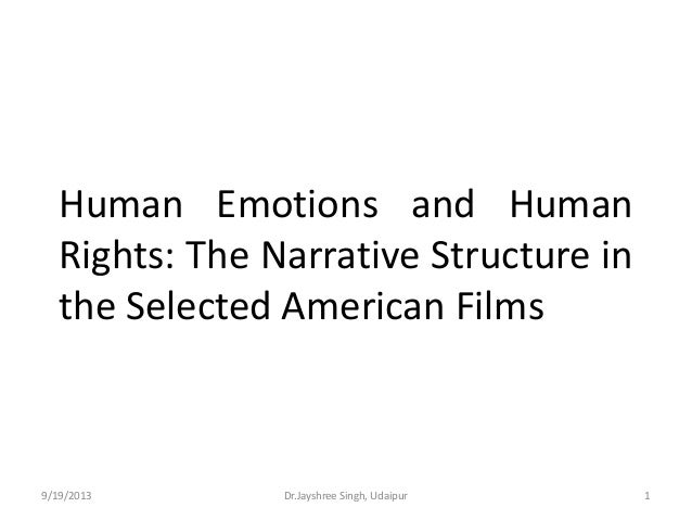 Human Emotions and Human Rights: The Narrative Structure in the Selected American Films  9/19/2013  Dr.Jayshree Singh, Uda...