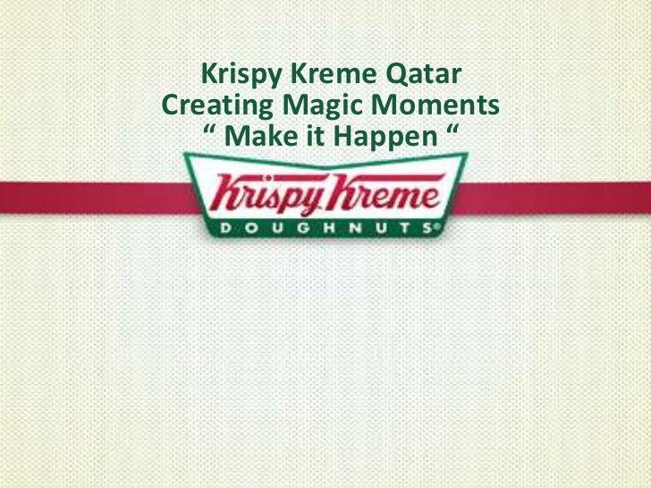 "Krispy Kreme QatarCreating Magic Moments"" Make it Happen ""<br />"