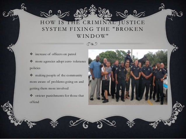 """H OW I S T H E C R I M I N A L J U S T I C E SYSTEM FIXING THE """"BROK E N W I N D OW """"  increase of officers on patrol  m..."""