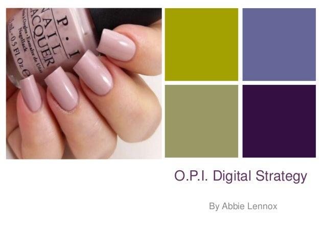 + O.P.I. Digital Strategy By Abbie Lennox