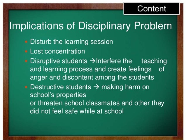 disciplinary problem in school It is crucial that no discipline approach damage a child's growth in  this  problem is well demonstrated in schools with posted sets of rules and.
