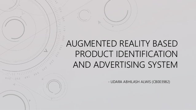 AUGMENTED REALITY BASED  PRODUCT IDENTIFICATION  AND ADVERTISING SYSTEM  - UDARA ABHILASH ALWIS (CB003982)