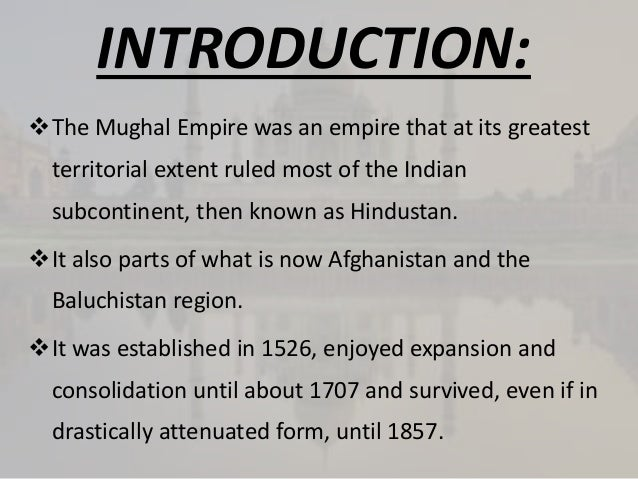 compare contrast notes mughal empire The mongol empire in world history timothy may north georgia college and state university : world history and the mongols and the mughal empire in india.