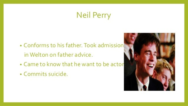 neil perry dead poets society suicide monologue Knox what's the dead poets society neil i don't know keating the dead poets were dedicated to i am writing to you on behalf of my son neil perry.