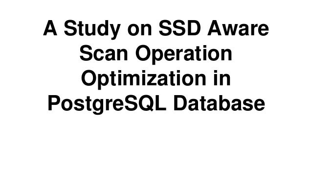 A Study on SSD Aware Scan Operation Optimization in PostgreSQL Database