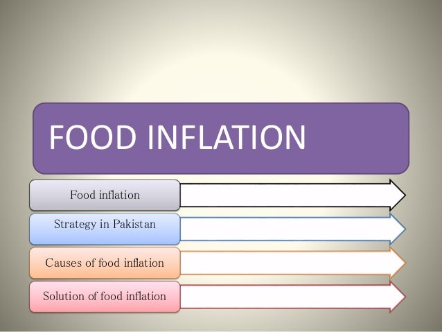 food inflation trends and causes Annual food inflation has continued to slow despite april's rise in value added tax (vat), and some food items are actually cheaper than they were a year ago  volatile weather causes .