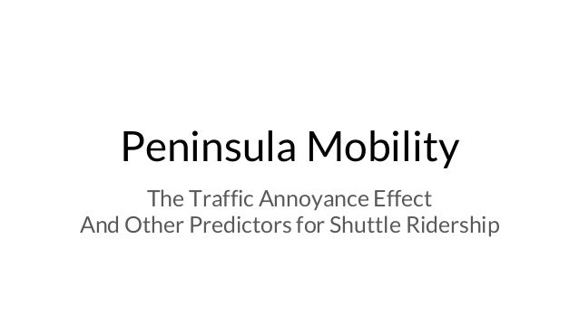 Peninsula Mobility The Traffic Annoyance Effect And Other Predictors for Shuttle Ridership
