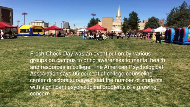 Fresh Check Day was an event put on by various groups on campus to bring awareness to mental health and resources in colle...