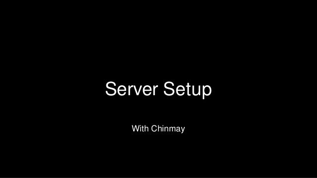 Server Setup With Chinmay