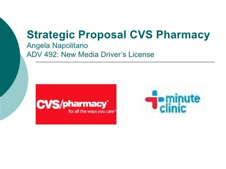Strategic Proposal CVS Pharmacy Angela Napolitano ADV 492: New Media Driver's License