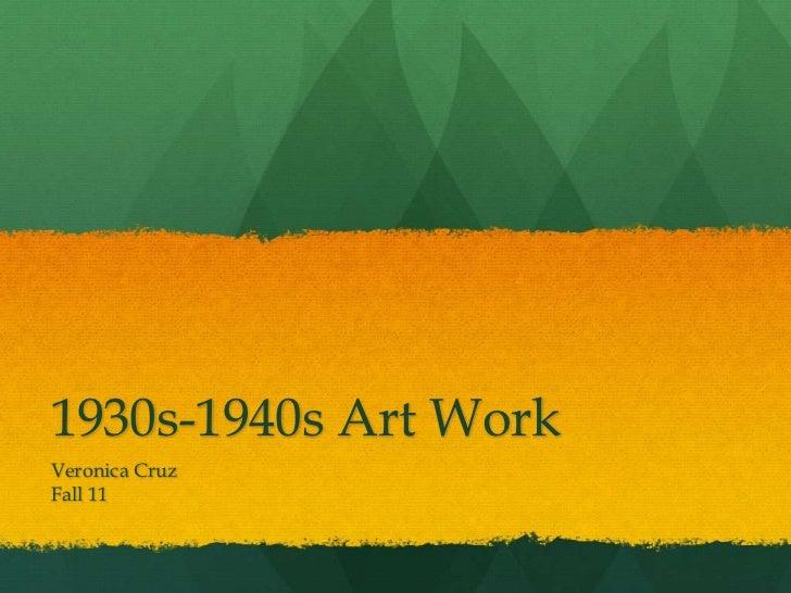 1930s-1940s Art WorkVeronica CruzFall 11