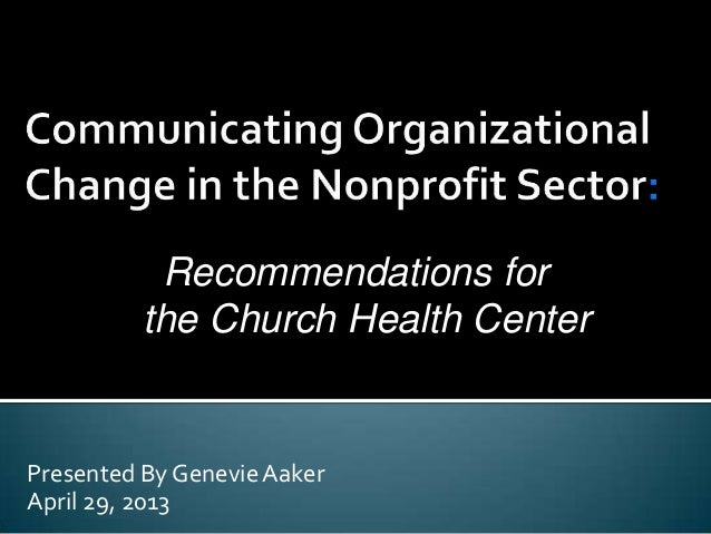 Presented By GenevieAakerApril 29, 2013Recommendations forthe Church Health Center