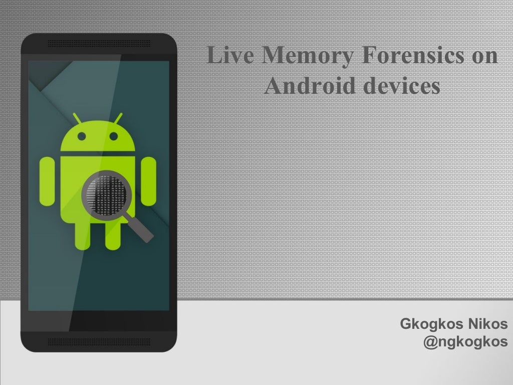 Live Memory Forensics on Android devices
