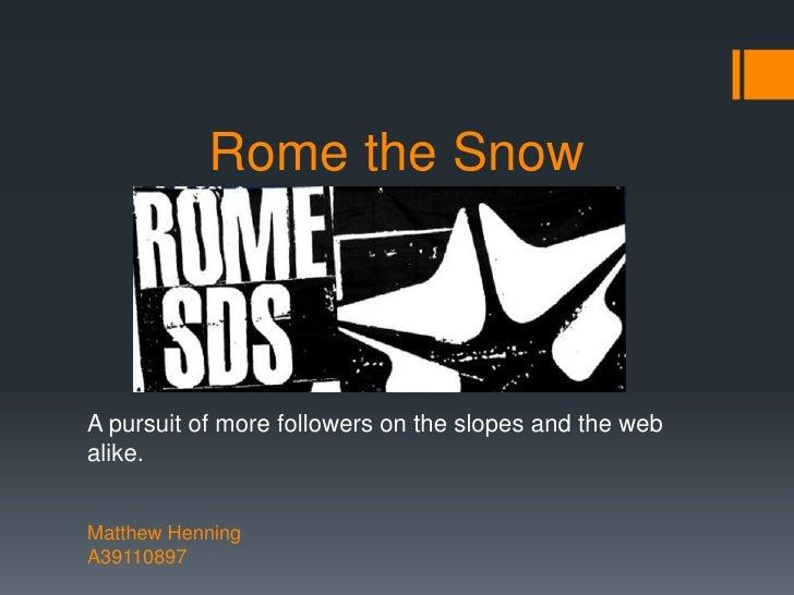 Rome the SnowA pursuit of more followers on the slopes and the webalike.Matthew HenningA39110897