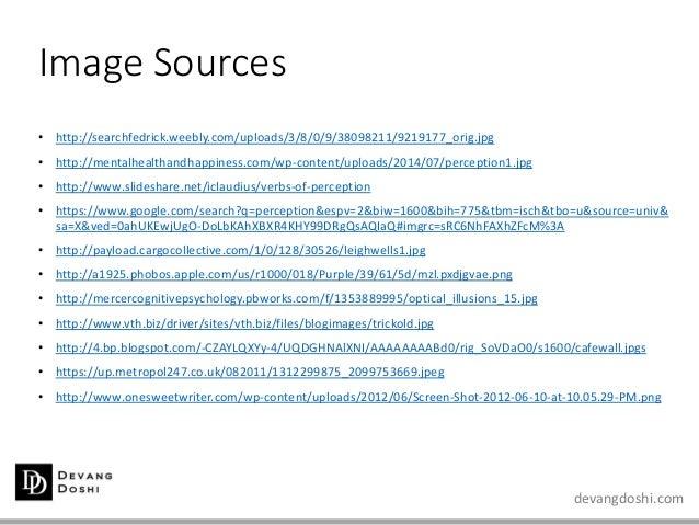 devangdoshi.com Image Sources • http://searchfedrick.weebly.com/uploads/3/8/0/9/38098211/9219177_orig.jpg • http://mentalh...