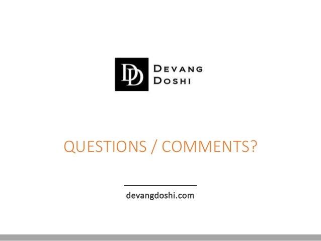 devangdoshi.com QUESTIONS / COMMENTS?
