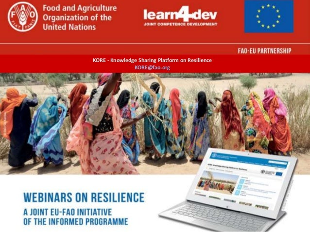 KORE - Knowledge Sharing Platform on Resilience KORE@fao.org