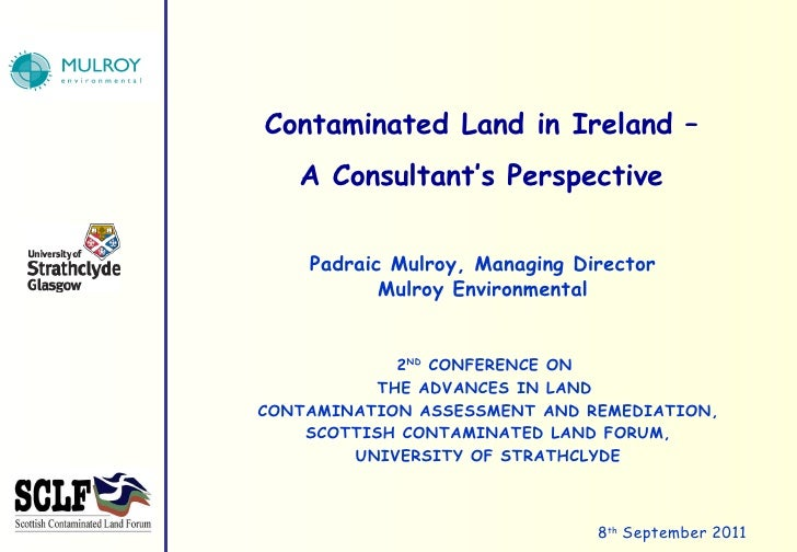 2 ND  CONFERENCE ON  THE ADVANCES IN LAND  CONTAMINATION ASSESSMENT AND REMEDIATION, SCOTTISH CONTAMINATED LAND FORUM, UNI...