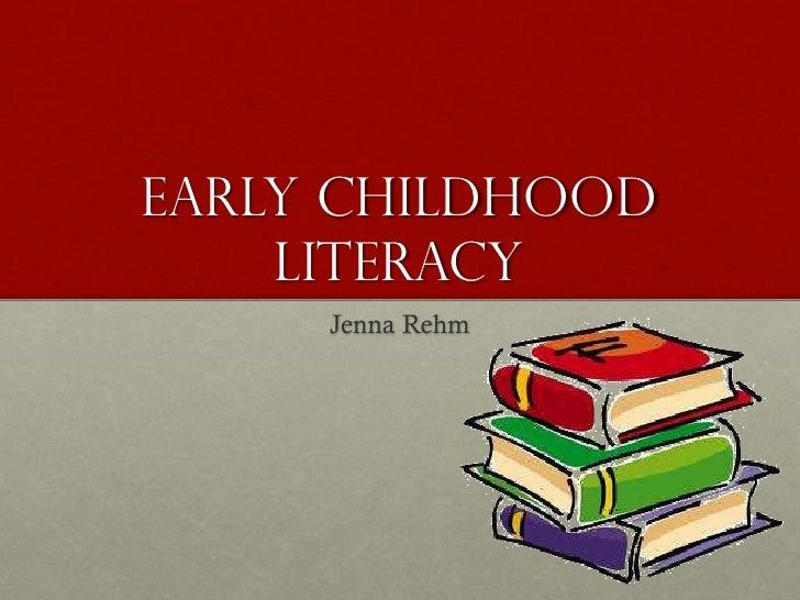 Early Childhood    Literacy     Jenna Rehm