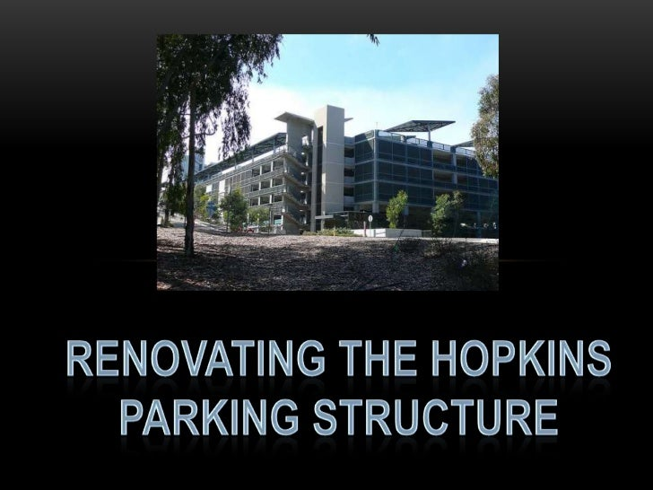 Renovating the Hopkins parking structure <br />