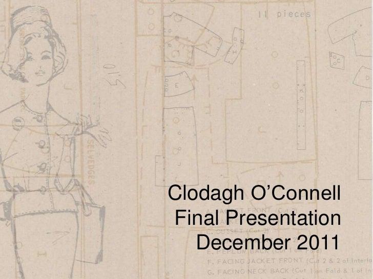 Clodagh O'ConnellFinal Presentation   December 2011