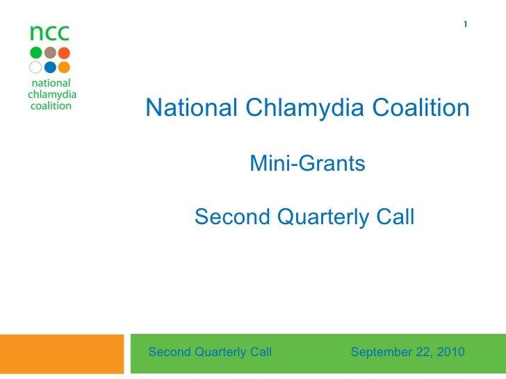 National Chlamydia Coalition Mini-Grants Second Quarterly Call  Second Quarterly Call September 22, 2010