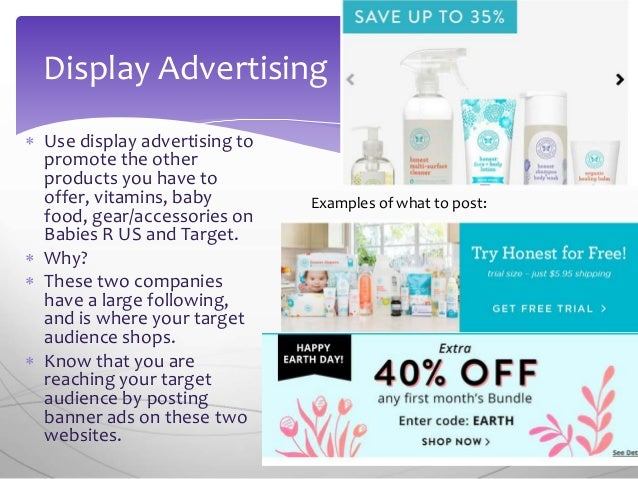  Use display advertising to promote the other products you have to offer, vitamins, baby food, gear/accessories on Babies...