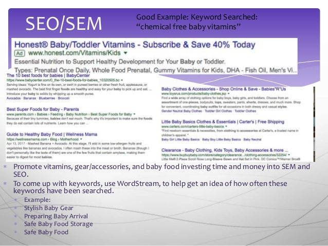  Promote vitamins, gear/accessories, and baby food investing time and money into SEM and SEO.  To come up with keywords,...