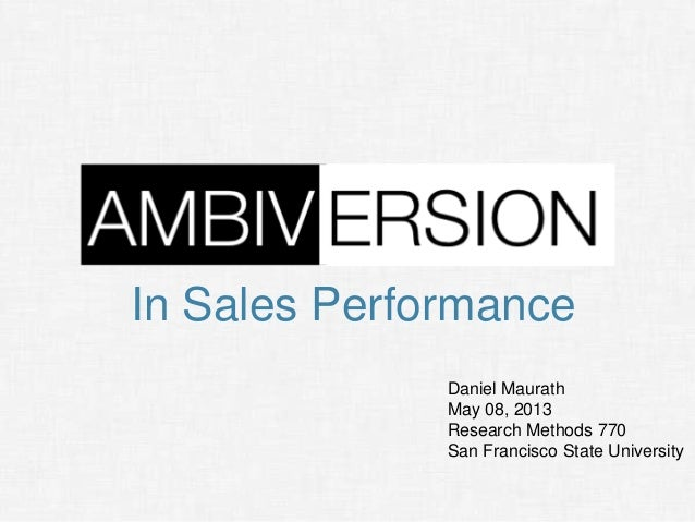 In Sales Performance Daniel Maurath May 08, 2013 Research Methods 770 San Francisco State University