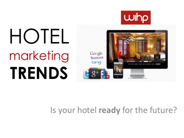 HOTELmarketingTRENDS      Is your hotel ready for the future?