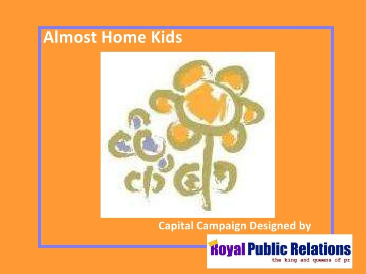 1<br />Almost Home Kids<br />Capital Campaign Designed by<br />