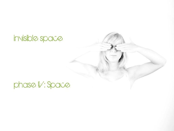 invisible space    phase IV : Space