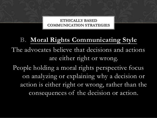 ethics in business communication Ethical communications build trust between trade parties trust reduces the friction in the business process examples of friction are paperwork, inspections, audits, and other administrative .