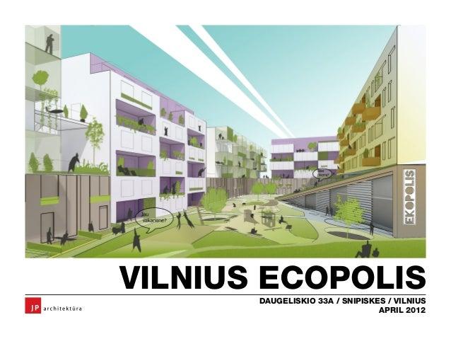 VILNIUS ECOPOLIS       DAUGELISKIO 33A / SNIPISKES / VILNIUS                                 APRIL 2012
