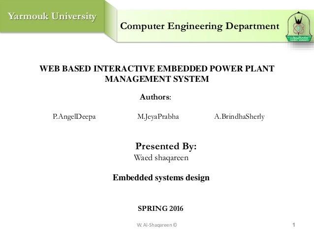 Yarmouk University Computer Engineering Department WEB BASED INTERACTIVE EMBEDDED POWER PLANT MANAGEMENT SYSTEM Authors: P...