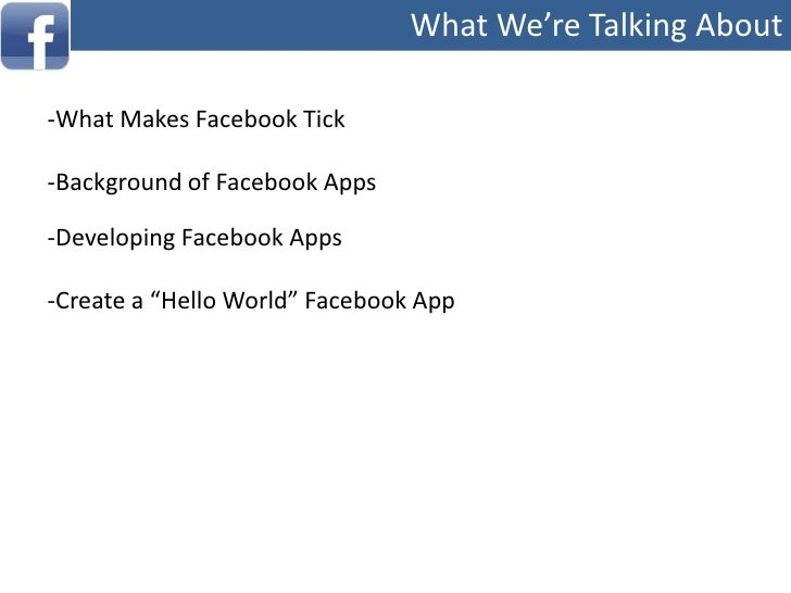 What We're Talking About<br /><ul><li>What Makes Facebook Tick