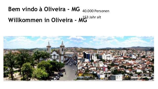 Willkommen in Oliveira - MG Bem vindo à Oliveira - MG 40.000 Personen 153 Jahr alt