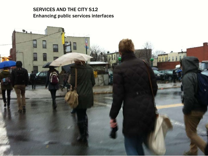 SERVICES AND THE CITY S12Enhancing public services interfaces