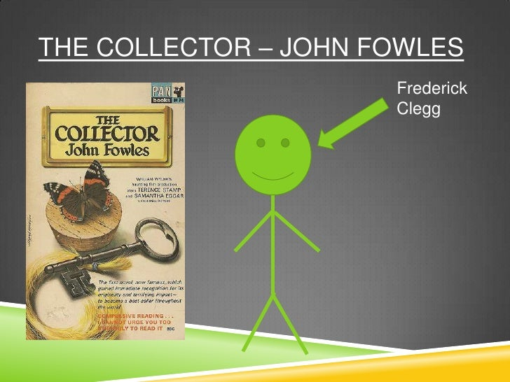 an analysis of clegg and miranda in the collector by john fowles The collector (john fowles) - a critical analysis when, just like clegg, miranda allows herself to fantasize about the future turning even gp's violence towards her into i thought the conclusion of john fowles the collector came across as an easy way out in terms of.
