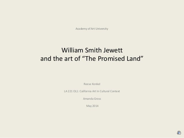 """William Smith Jewett and the art of """"The Promised Land"""" Reese Konkel LA 221 OL1: California Art In Cultural Context Amanda..."""