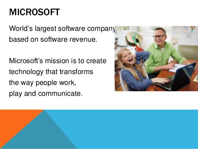 MICROSOFT World's largest software company based on software revenue.  Microsoft's mission is to create technology that tr...