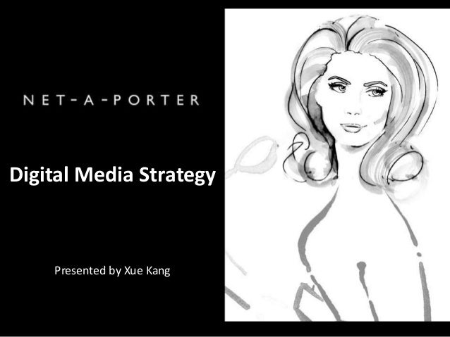 Digital Media Strategy Presented by Xue Kang