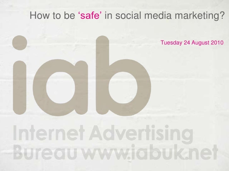 How to be 'safe' in social media marketing?<br />Tuesday 24 August 2010<br />