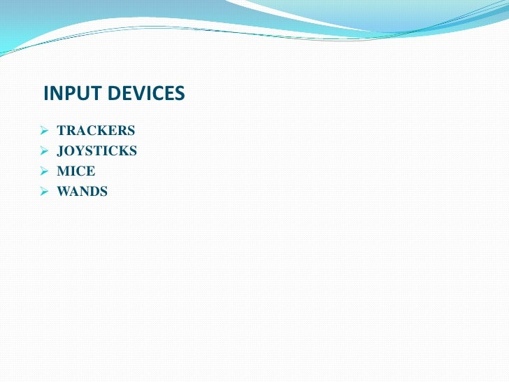 INPUT DEVICES TRACKERS JOYSTICKS MICE WANDS
