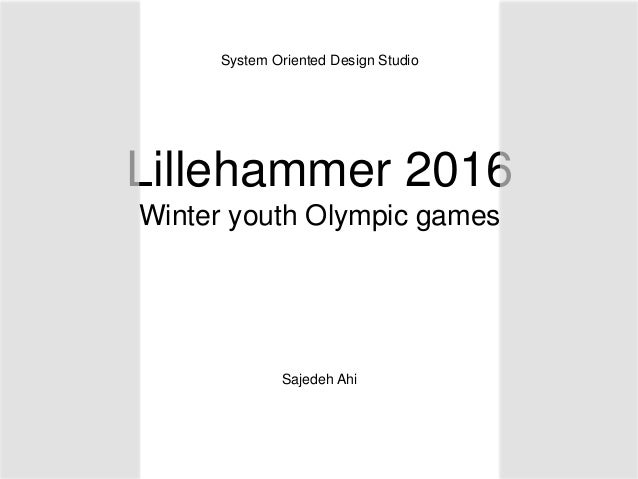 Lillehammer 2016 Winter youth Olympic games Sajedeh Ahi System Oriented Design Studio