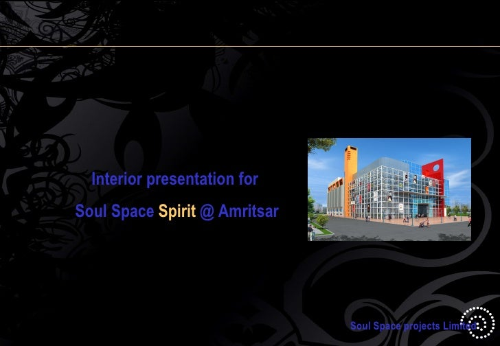 Soul Space projects Limited Interior presentation for Soul Space  Spirit  @ Amritsar