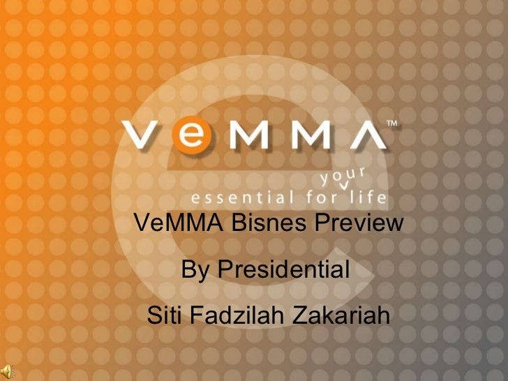 VeMMA Bisnes Preview By  Presidential  Siti Fadzilah Zakariah