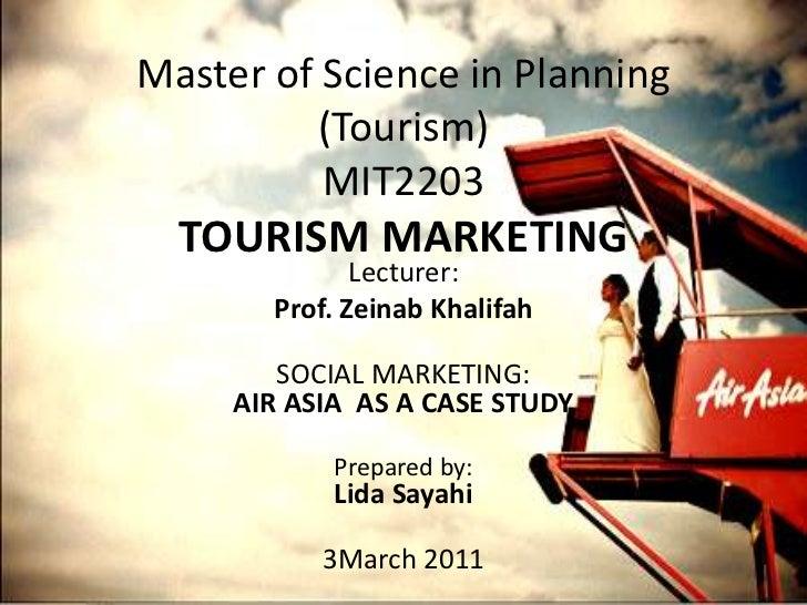 Master of Science in Planning (Tourism)MIT2203TOURISM MARKETING<br />Lecturer: <br />Prof. ZeinabKhalifah<br />SOCIAL MARK...